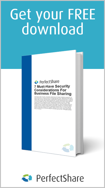download your free guide from perfectshare: 7 Must-Have Security Considerations For Business File Sharing